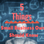 5 Things a Small Business Owner Should Know in 2017