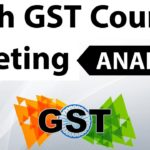 Key outcomes of the 28th GST Council Meeting